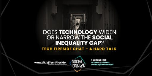 Tech Fireside Chat - Does Tech Widen or Narrow The Social Inequality Gap?