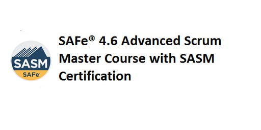 SAFe® 4.6 Advanced Scrum Master with SASM Certification 2 Days Training in Singapore