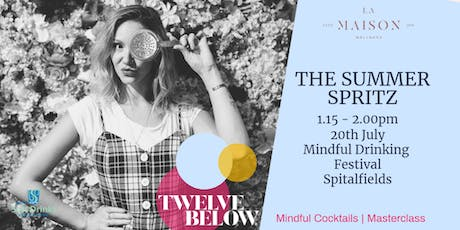 THE SUMMER SPRITZ – MINDFUL COCKTAILS | MASTERCLASS IN PARTNERSHIP WITH LA MAISON WELLNESS tickets