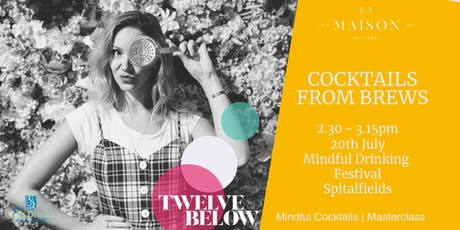 COCKTAILS FROM BREWS – MINDFUL COCKTAILS | MASTERCLASS IN PARTNERSHIP WITH LA MAISON WELLNESS tickets