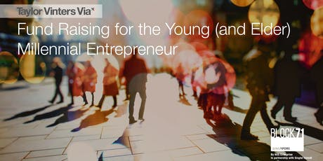 Singapore: Fund Raising for the Young (and Elder) Millennial Entrepreneur tickets