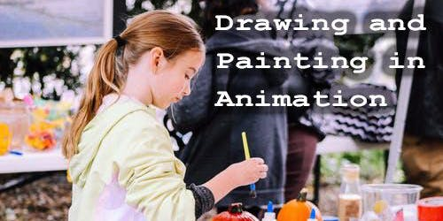 Drawing and Painting in Animation 7 - 13 year olds