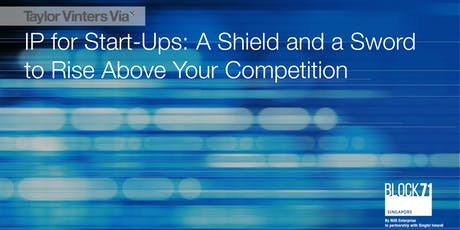 IP for Start-Ups: A Shield and a Sword to Rise Above Your Competition tickets