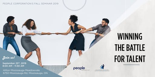 Winning the Battle for Talent - People Corporation's Fall Seminar Series 2019