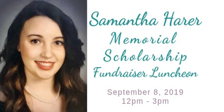 Samantha Harer Memorial Scholarship Fundraiser Luncheon tickets