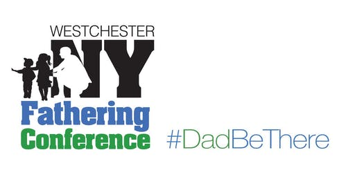 5th Annual New York Fathering Conference - The Difference a Dad Makes