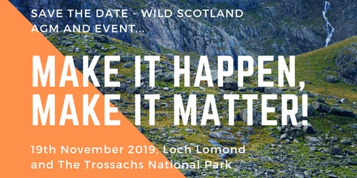 Wild Scotland  - Make it Happen, Make it Matter!