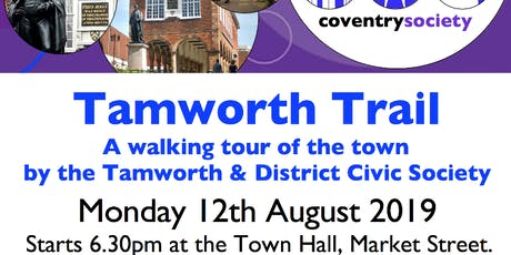 Coventry Society Visit to Tamworth - August 2019 tickets