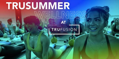 TruSummer Wellness at TruFusion tickets