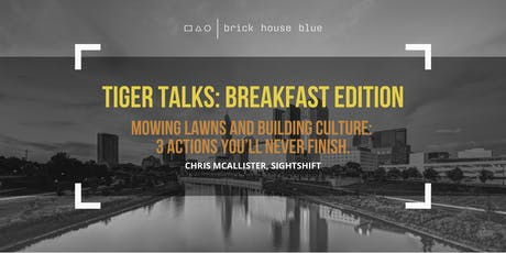 TIGER Talks Breakfast Edition: Mowing Lawns And Building Culture  tickets