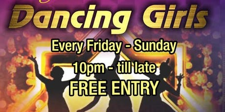 Payal Dancing Girls every Friday - Sunday 10pm till late FREE ENTRY  tickets