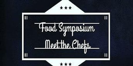 Food Symposium  Meet the Chefs Event tickets