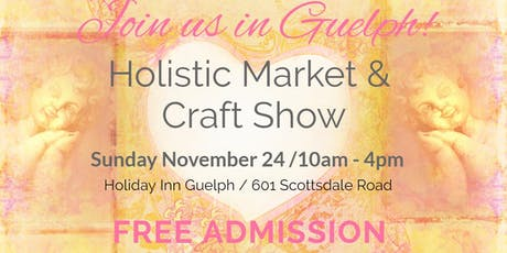 Guelph's Holistic Market and Craft Show tickets