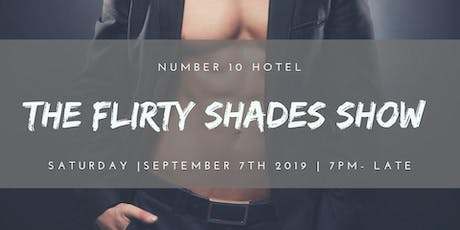 The Flirty Shades Show tickets
