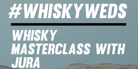 #WhiskyWeds Masterclass with Jura tickets