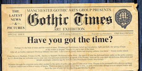 Manchester Gothic Arts Group Presents: Gothic Times Exhibition tickets