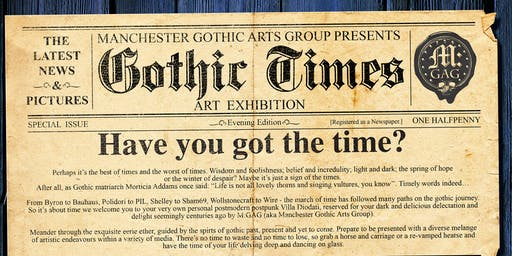 Manchester Gothic Arts Group Presents: Gothic Times Exhibition