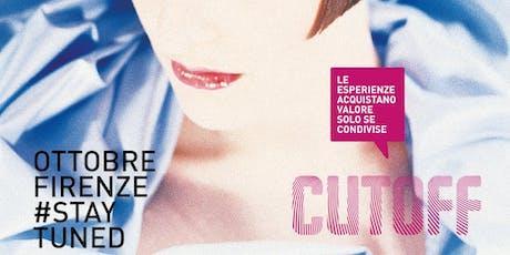 Cutoff - Le esperienze acquistano valore solo se condivise biglietti