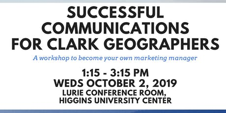Successful Communications for Clark Geographers: Workshop tickets