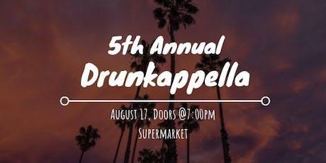 5th Annual Drunkappella tickets