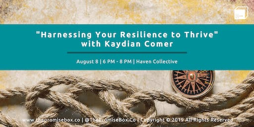 Harnessing Your Resilience to Thrive with Kaydian Comer