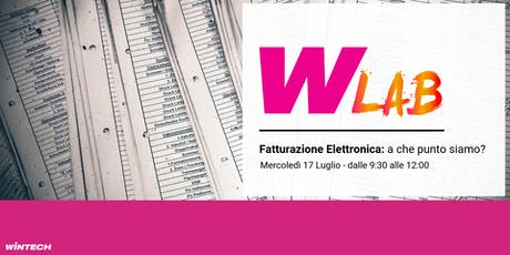 WintechLab sulla Fatturazione Elettronica: a che punto siamo? biglietti