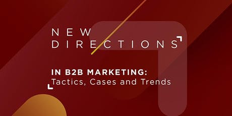 New Directions in B2B Marketing:  Tactics, Cases and Trends entradas