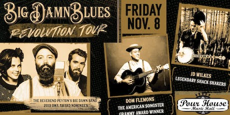 The Reverend Peyton's Big Damn Band, Dom Flemons, JD Wilkes tickets