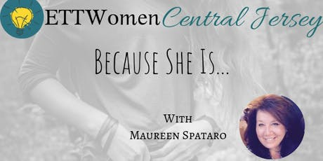 ETTWomen Staten Island: Because She Is with Maureen Spataro tickets