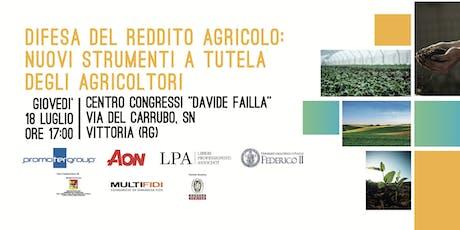DIFESA DEL REDDITO AGRICOLO: NUOVI STRUMENTI A TUTELA DEGLI AGRICOLTORI biglietti
