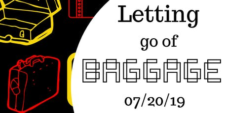 Letting Go Of Baggage tickets