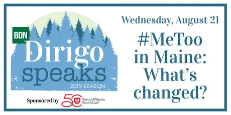 Dirigo Speaks: #MeToo in Maine: What's changed? tickets