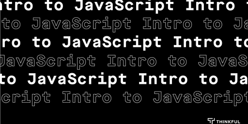 Thinkful Webinar | Intro to JavaScript: Build a Virtual Pet