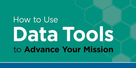 How to Use Data Tools to Advance Your Mission tickets