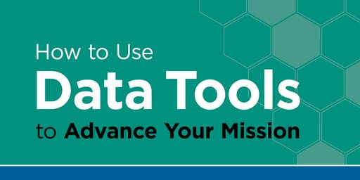 How to Use Data Tools to Advance Your Mission