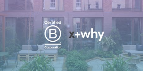 Using Business as a Force for Good: x+why Summer B Social tickets