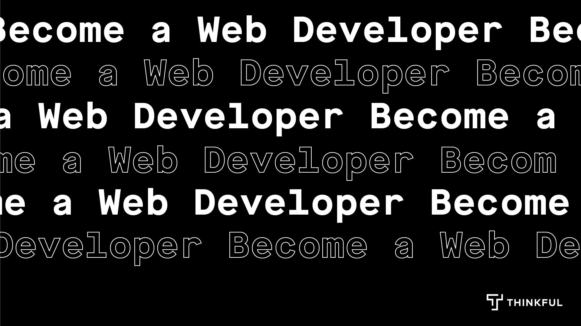 Thinkful Webinar   Becoming a Web Developer Info Session
