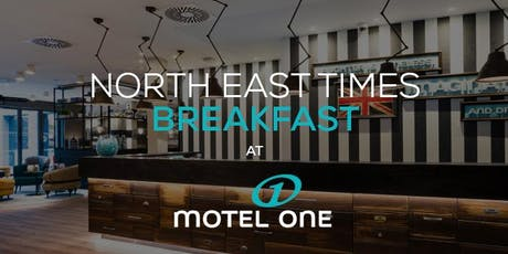 North East Times' Networking Breakfast - July 2019 tickets