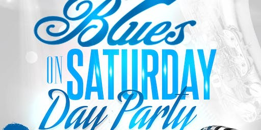 Blues On Saturday Day Party