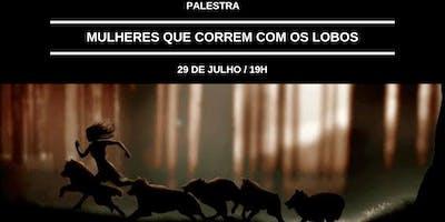 PALESTRA - MULHERES QUE CORREM COM OS LOBOS