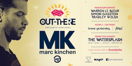 MK - OUT-THERE 'HORIZONS' AUGUST 'HOUSE' SPECIAL tickets