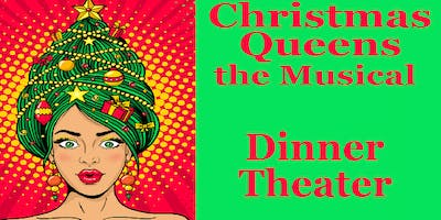 Christmas Queens, the Musical Dinner Theater