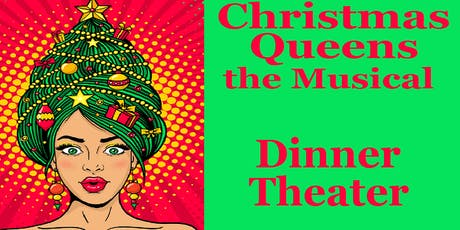 Christmas Queens, the Musical Dinner Theater tickets