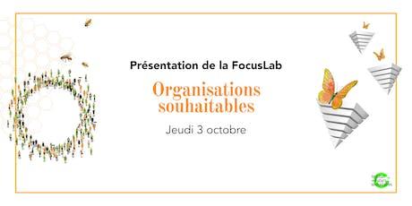 Présentation de la FocusLab Organisations souhaitables / 3 Octobre billets