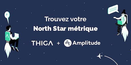 Workshop : trouvez votre North Star métrique ! tickets