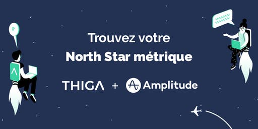 Workshop : trouvez votre North Star métrique !