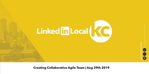 LinkedIn Local - KC (Creating Agile Collaborative Team)
