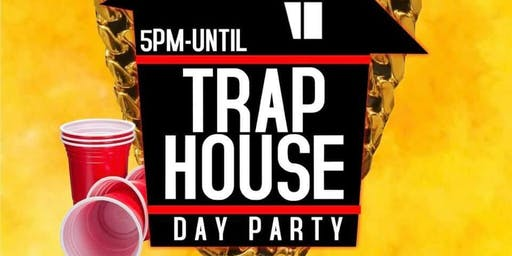 Trap House Day Party