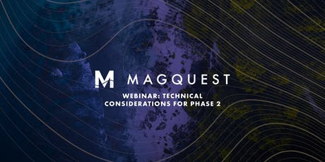 MagQuest webinar: Technical considerations for Phase 2  tickets