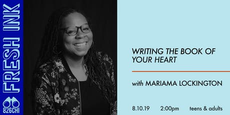 FRESH INK: Writing the Book of Your Heart with Mariama Lockington tickets